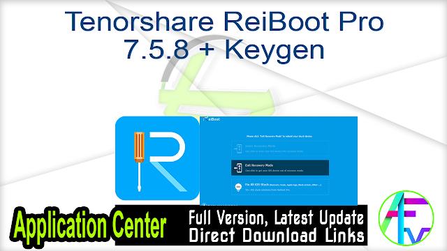 Tenorshare ReiBoot Pro 7.5.8 + Keygen