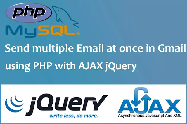 Send multiple email at once in Gmail using PHP jQuery AJAX How to configure SMTP server to Send Email using PHP ? gmail smtp settings send email using php php code to send email from contact form phpmailer php