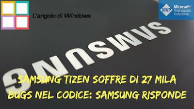 Samsung%2BTizen%2Bsoffre%2Bdi%2B27%2Bmila%2Bbugs%2Bnel%2Bcodice %2BSamsung%2Brisponde - Samsung Tizen soffre di 27 mila bugs nel codice: Samsung risponde