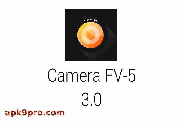 Camera FV-5 v5.1.8 Apk + Mod (Lite) File size 12 MB for android