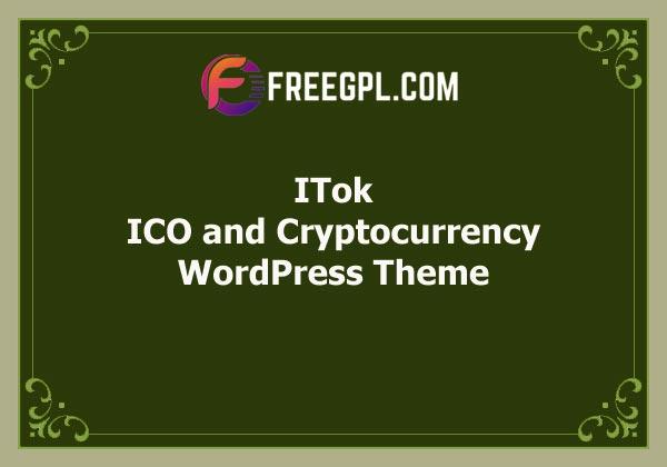ITok – ICO and Cryptocurrency WordPress Theme Free Download