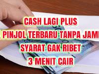 Cash Lagi Plus Apk - Aplikasi Pinjaman Online Proses Tercepat Tanpa Ribet