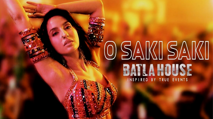 O Saki Saki song lyrics - Batla House|Neha Kakkar