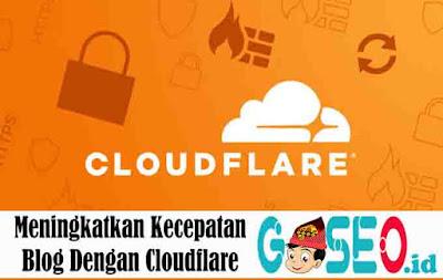 Meningkatkan Kecepatan Blog Dengan Cloudflare