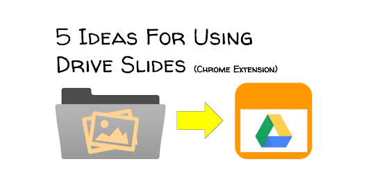 5 Ideas For Using Drive Slides