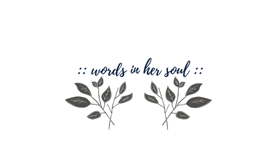 :: words in her soul ::