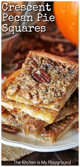 Crescent Pecan Pie Squares ~ With their crescent roll crust topped with a super-quick ooey-gooey pecan pie filling, these pecan pie bars truly couldn't be any easier or more delicious. It's all the deliciousness of pecan pie, without the fuss of a pie crust! A perfect, super easy treat for Fall, Thanksgiving, & Christmas time. #pecanpie #pecanpiebars #crescentrolls  www.thekitchenismyplayground.com