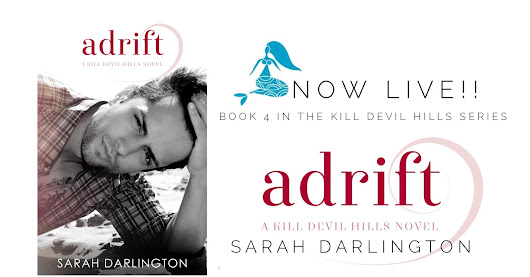 ADRIFT (Kill Devil Hills, Book 4) is live!!!