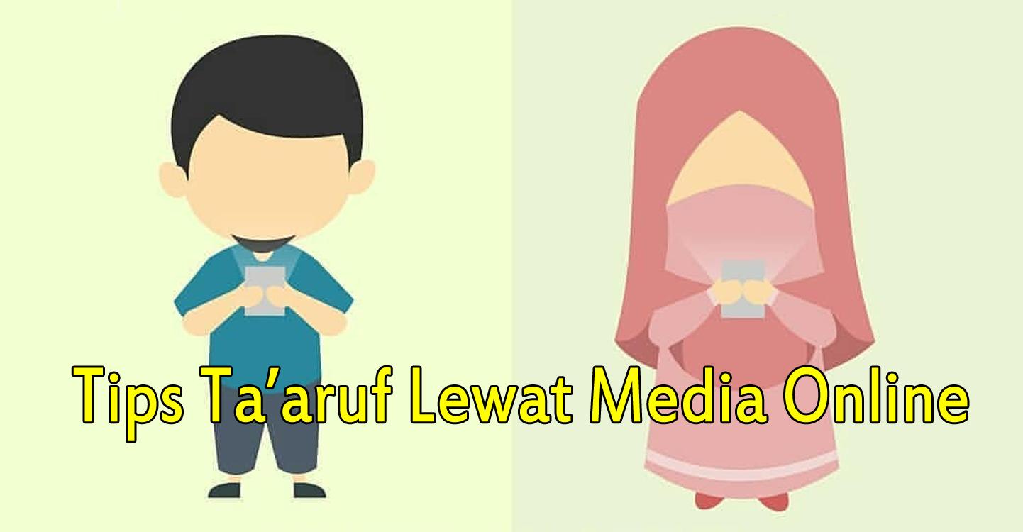 Tips Ta'aruf Lewat Media Online