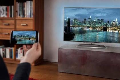 Tips Cara Menampilkan Layar Hp ke Tv