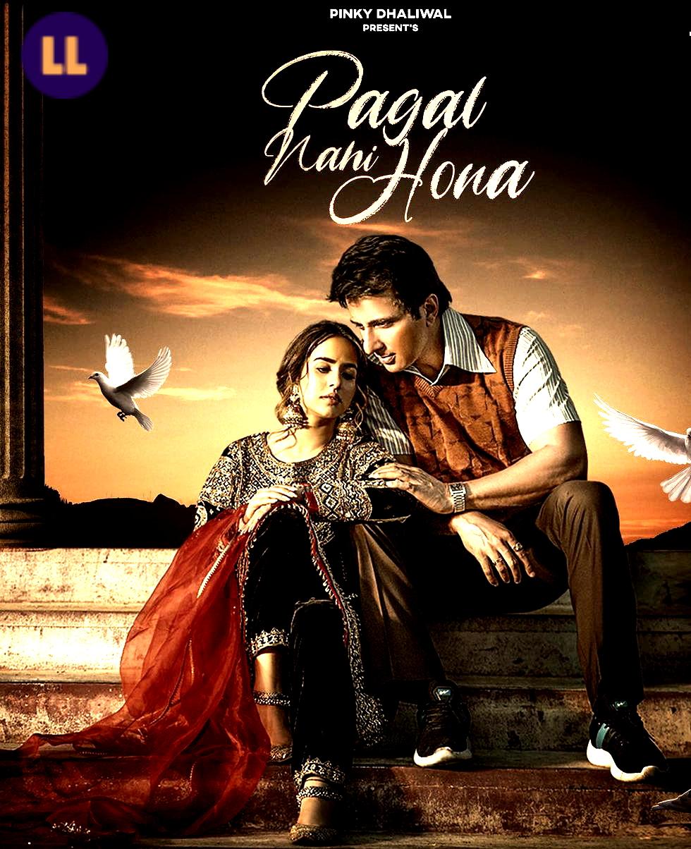 Sunanda Sharma & Sonu Sood - Lyrics Of Pagal Nahi Hona