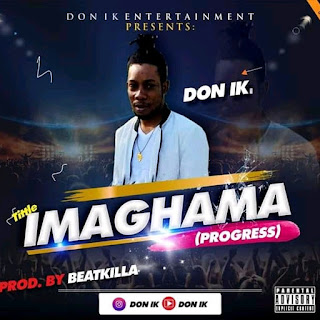 [Download Music] Don Ik - Imaghama (Download Mp3)!