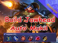 Build Jawhead Tersakit Cooldown Skill 2 Cuma 3 Detik. Auto Mukil!