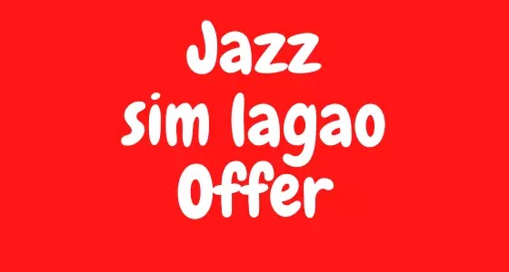 JAZZ SIM Lagao Offer Code - Detail and Code | NEWSONHY