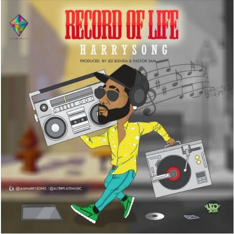 Harrysong – Record Of Life [Mp3 Music Download]