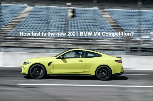 How fast is the new 2021 BMW M4 Competition?