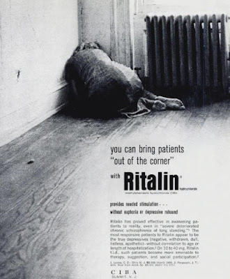 Ritalin - you can bring patients out of the corner