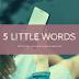 Five Little Words