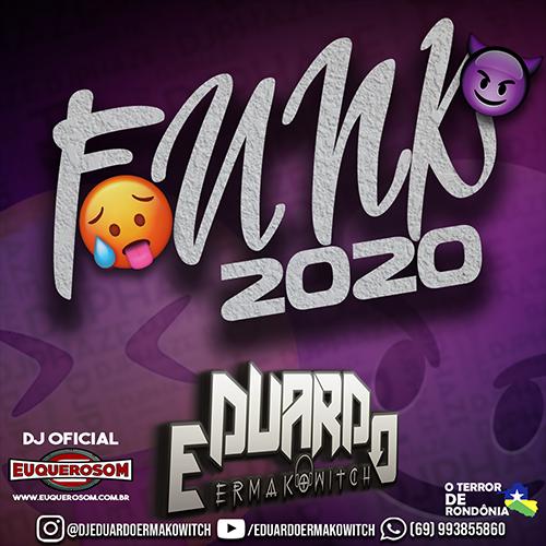 CD FUNK 2020 - DJ EDUARDO ERMAKOWITCH