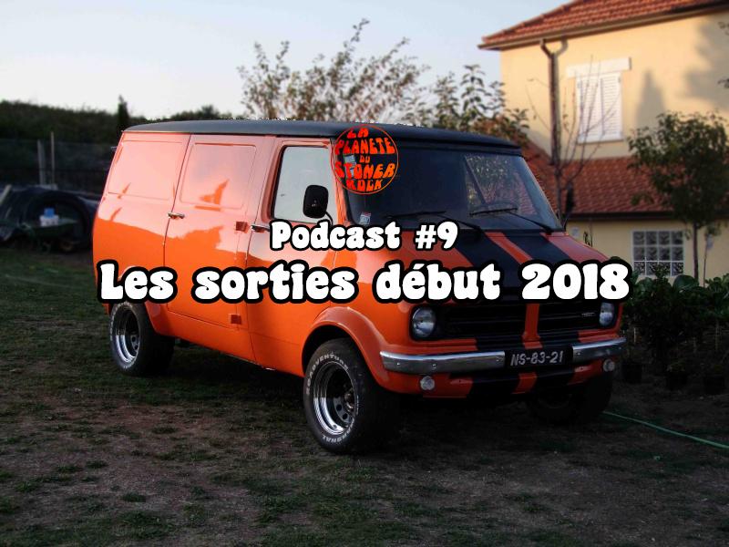 Podcast #9 - Les sorties du début 2018
