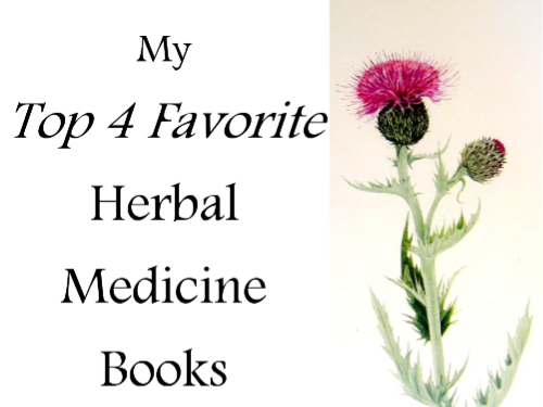 My Top 4 Favorite Herbal Medicine Books