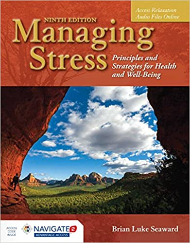Managing Stress: Principles and Strategies for Health and Wellbeing by Brian Luke Seaward
