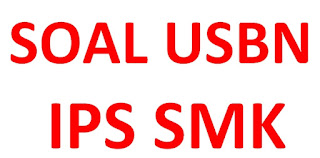 50 Soal USBN IPS SMK Lengkap Beserta Kunci Jawaban