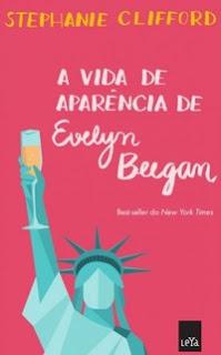 RESENHA: A Vida de Aparência de Evelyn Beegan - Stephanie Clifford