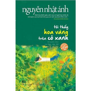 Tôi Thấy Hoa Vàng Trên Cỏ Xanh (Top Những Cuốn Sách Bán Chạy Của Nguyễn Nhật Ánh ) ebook PDF-EPUB-AWZ3-PRC-MOBI