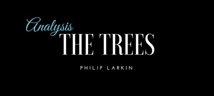 Analysis of Philip Larkin's The Trees