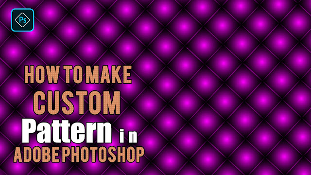 How to Make Custom Pattern in Adobe Photoshop