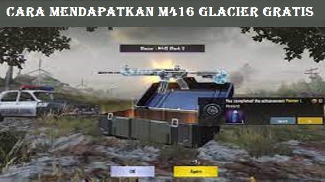 Cara Mendapatkan M416 Glacier Gratis