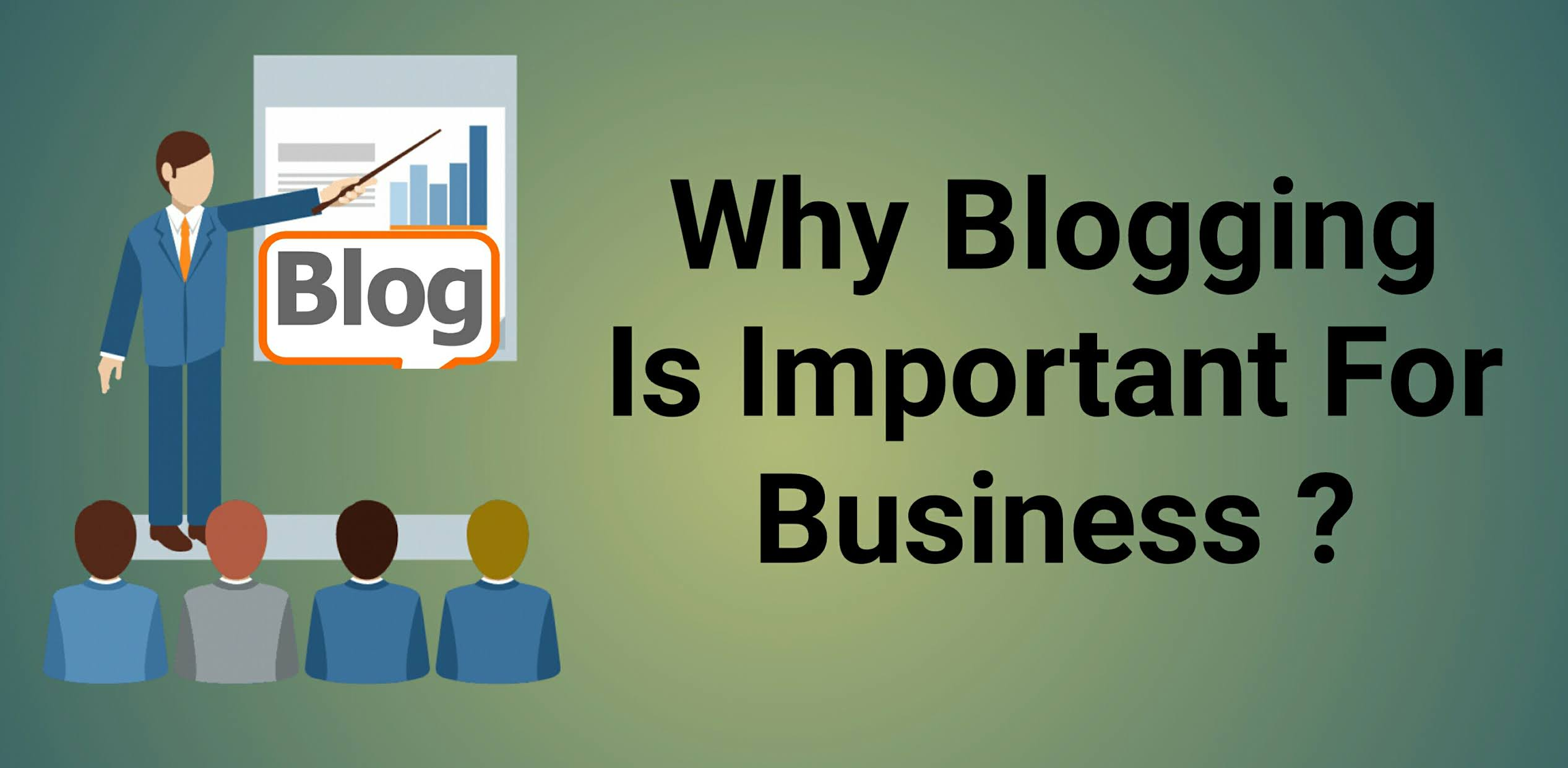 Why Blogging Is Important For Business ?