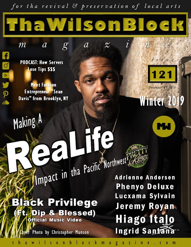 ThaWilsonBlock Magazine Issue122 feat. ReaLife (12/2/19 - 12/9/19) Winter 2019