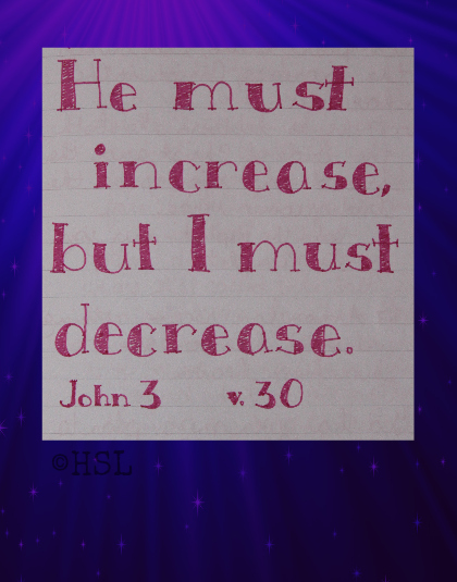 John 3:30, Scripture Writing