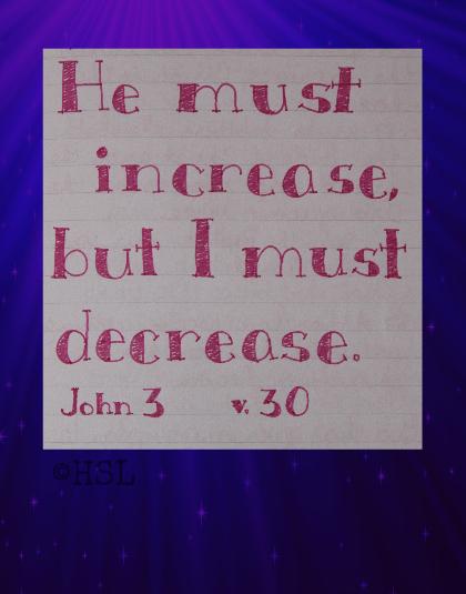 John 3:30, Scripture Writing