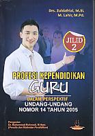 AJIBAYUSTORE  Judul Buku : Profesi Kependidikan Guru Dalam Perspektif Undang-Undang Nomor 14 Tahun 2005 – Jilid 2