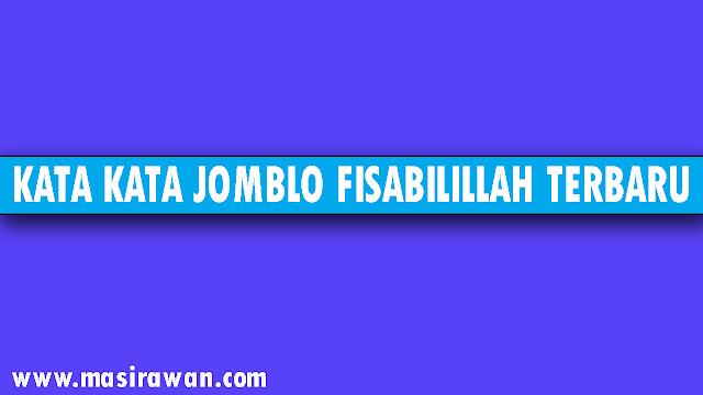 Kata Kata Jomblo Fisabilillah Islam Untuk Motivasi Diri Sendiri Terbaru
