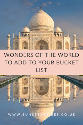https://www.sunsetdesires.co.uk/2019/10/wonders-of-world-to-add-to-your-bucket.html