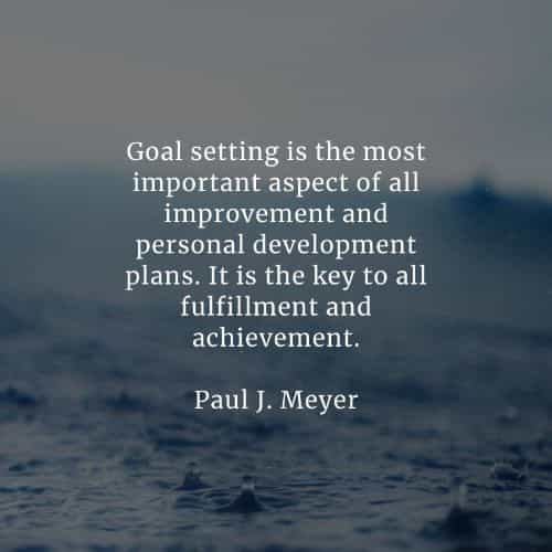 Achievement quotes that'll help in achieving your goals