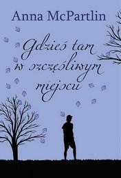 http://lubimyczytac.pl/ksiazka/3665182/gdzies-tam-w-szczesliwym-miejscu