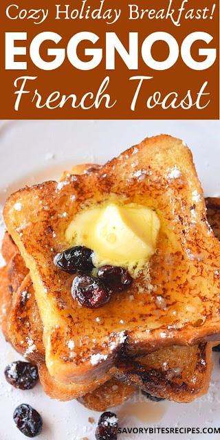 cozy holiday breakfast eggnog french toast
