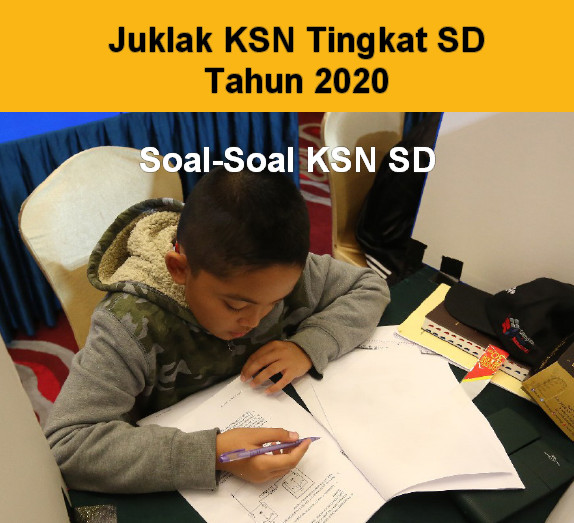 Juklak Lomba KSN Tingkat SD Tahun 2020 Lengkap Soal Terbaru