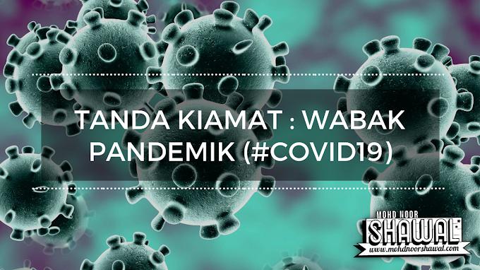 Tanda Kiamat : Wabak Pandemik (#CoViD19)