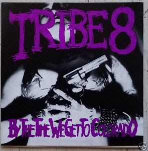 tribe 8 by the time we get to colorado EP 1995