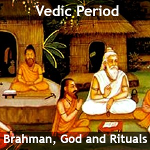 Vedic Era - Brahman, God and Dharma