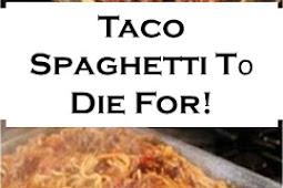 Taco Spaghetti Tо Die For!