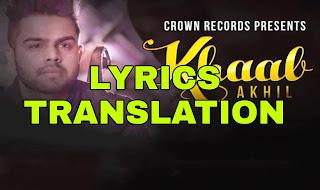 Khaab Lyrics in English | With Translation | - Akhil