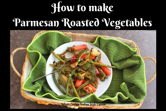 this is a recipe on how to make Parmesan Roasted Vegetables using all fresh vegetables and organic