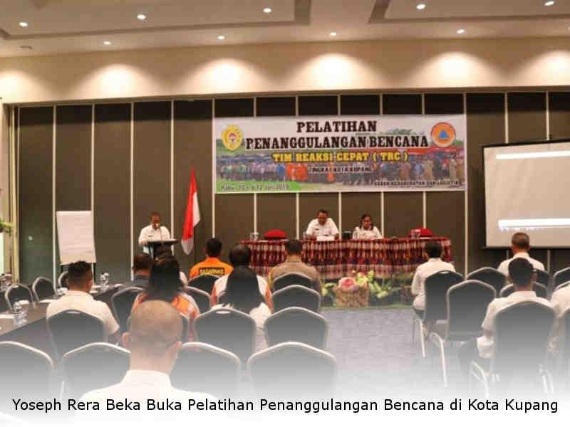Yoseph Rera Beka Buka Pelatihan Penanggulangan Bencana TRC di Kota Kupang